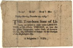 "This notice was printed up in 1765, inviting the ""Sons of Liberty"" to meet under the Liberty Tree—an elm in the middle of Boston—to hear the (forced) resignation of Andrew Oliver, the local distributor of stamps for the unpopular Stamp Act.  (Massachusetts Historical Society)"