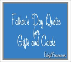 My Favorite Father's Day Quotes | Faithful Provisions