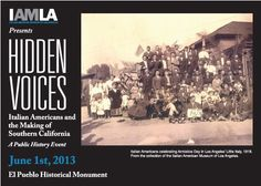 """HIDDEN VOICES: Italian Americans and the Making of Southern California""  Saturday, June 1 - Noon to 5:00 pm  El Pueblo Historical Monument  FREE #ElPuebloLA #IAMLA"