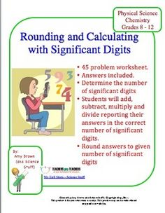 Rounding and Calculating with Significant Digits.  This is a 45 question worksheet that could be used as a quiz or as a practice worksheet. The types of problems included are: (1) How many significant digits are in each of the following? (2) Round each number to the indicated number of significant digits (3) Complete a given operation (add, subtract, multiply, divide) giving the answer in the correct number of significant digits.