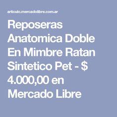 Reposeras Anatomica Doble En Mimbre Ratan Sintetico Pet - $ 4.000,00 en Mercado Libre