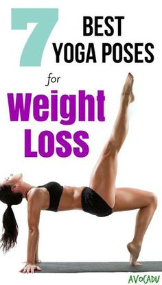 These yoga poses for beginners will help you get flexible, strengthen your muscles, and lose weight fast! http://avocadu.com/7-best-yoga-poses-for-weight-loss/