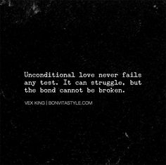 """""""Unconditional love never fails any test. It can struggle, but the bond cannot…"""