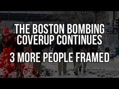 The Boston Bombing Coverup Continues - 3 More People Framed