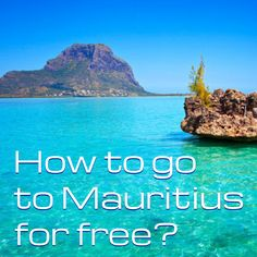 How to go to Mauritius for free? You may be surprised how simple to qualify for 7 nights in paradise.