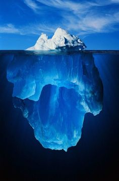 All that we see is only the tip of the iceberg