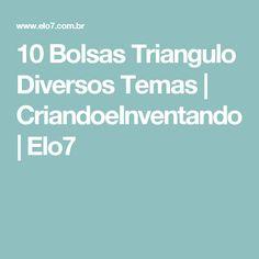 10 Bolsas Triangulo Diversos Temas   CriandoeInventando   Elo7