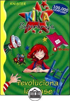 Kika Superbruja revoluciona la clase (Castellano - A Partir De 8 Años - Personajes - Kika Superbruja) de KNISTER ✿ Libros infantiles y juveniles - (De 6 a 9 años) ✿