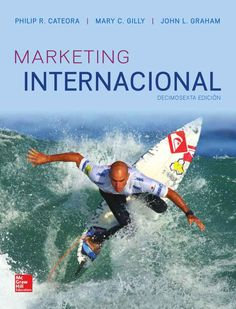 International marketing edition by cateora gilly and graham solution manual 0073529974 9780073529974 International Marketing John L. Graham Mary C. Gilly Philip R. Graham, Marketing Internacional, Marketing Pdf, Online Marketing, International Market, Mcgraw Hill, Wakeboarding, Windsurfing, Textbook