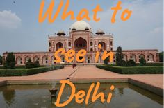 What to see in Delhi. Famous sights.