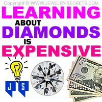 ►► LEARNING ABOUT DIAMONDS IS EXPENSIVE ►► http://www.jewelry-secrets.com/Blog/learning-about-diamonds-is-expensive/ ►► Jewelry Secrets
