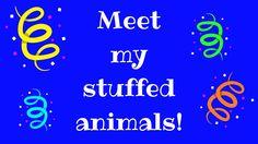 Meet my stuffed animals!