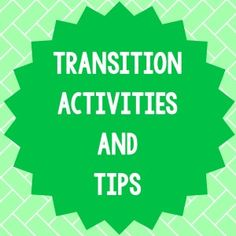 Activities to help your students ease from one activity to the next!