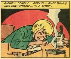 "Comic Girls think.. "" Alone..lonely..afraid.Alice thinks her only friend is a drink"" #comic #vintage"