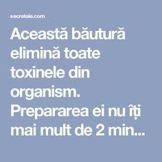 Această băutură elimină toate toxinele din organism. Prepararea ei nu îți mai mult de 2 minute! - Secretele.com Mai, Metabolism, Healthy, Health