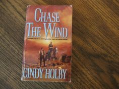 Chase The Wind(By Cindy Holby)385 Pg