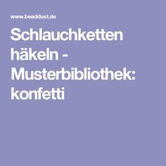 Schlauchketten häkeln - Musterbibliothek: konfetti
