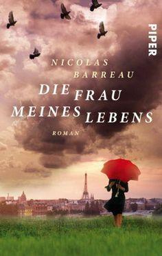 Die Frau meines Lebens: Roman von Nicolas Barreau und weiteren, http://www.amazon.de