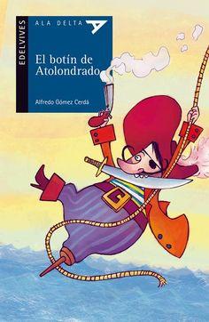 El Botín de Atolondrado - Text d'Alfredo Gómez Cerdá i il·lustracions de Sara Rojo http://bibliotecacambrils.blogspot.com.es/search?q=El+Bot%C3%ADn+de+Atolondrado