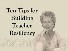 RP @Julie Deal: 10 Tips for Building Teacher Resiliency | InService post | #education #teachers