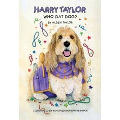 Harry Taylor Who Dat Dog is an adorable rhyming story set right here in NOLA | http://www.amazon.com/Harry-Taylor-Who-Dat-Dog/dp/1937406075/ref=sr_1_1?ie=UTF8=1352593606=8-1=who+dat+dog