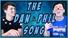 THE DAN AND PHIL SONG this was made by ben storey and it is like the best thing ever!!! you should subscribe to his youtube channel for more stuff like this if you like this!!!