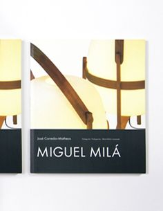 Miguel Milá is a book about the story and designs of Spanish master by José Corredor-Matheos. Santa Cole, Lamp Design, Industrial Design, Contemporary Design, Spanish, Furniture, Book, Home Decor, Solid Oak