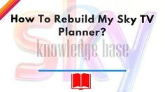 How To Rebuild My Sky Tv Planner?