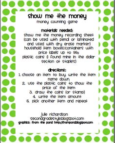 "Show Me the Money and involves the kids using plastic coins to show how they would ""buy"" items. I got the idea from the Debbie Diller Math book."