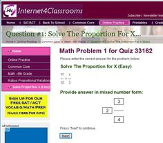 "New Online Practice Quizzes Available: 6th Grade: Solve The Proportion for X (Easy). (CCSS.Math.Content.6.RP.A.2)    Internet4Classrooms has 100 online practice quizzes for 6th graders to work on ""Solving The Proportion for X (Easier problems).""    These are great for centers, computer time, assignments and extra credit.  The student can email you (or their parent) their test score when the quiz is completed.    Here is a shortened URL to this set of online practice quizzes…"