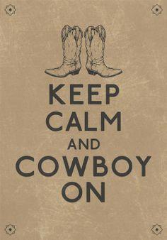 keep calm and cowboy on. by rosanna