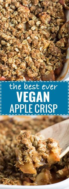 Best ever vegan apple crisp recipe - everyone RAVES about this! #vegan #applecrisp #dessert