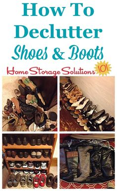 How to declutter shoes and boots to make room for the pairs you actually love, including guidelines for how many pairs of shoes you really need on Home Storage Solutions 101 Shoe Storage Solutions, Clutter Solutions, Closet Storage, Storage Organization, Storage Spaces, Getting Rid Of Clutter, Getting Organized, Craft Projects For Kids, Diy Projects