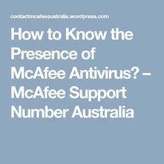 How to Know the Presence of McAfee Antivirus? How To Know, Australia, Number