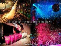 One place I want to go Ibiza