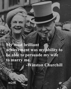 possibly the most romantic quotation I've ever read. winston churchill and his wife. Quotable Quotes, Wisdom Quotes, Words Quotes, Life Quotes, Sayings, Lyric Quotes, Quotes Quotes, Clever Quotes, Great Quotes