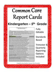 BUY BUY This set of Common Core Report Cards/Progress Reports for Kindergarten through Fifth Grade includes versions for both trimester and quarterly repor. Standards Based Grading, Common Core Standards, Reading Resources, Teacher Resources, Report Card Comments, Report Card Template, Progress Report, Too Cool For School, School Stuff