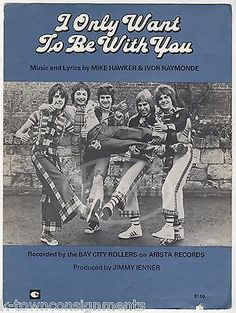 BAY CITY ROLLERS I ONLY WANT TO BE WITH YOU VINTAGE SONG & LYRICS SHEET MUSIC