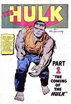 """MARCH 1962 """"The Hulk!"""" Though the original Hulk series was something of a flop, canceled after only six issues, this first issue by Stan Lee and Jack Kirby still sets the template for the character for the past half century. Bruce Banner, Rick Jones, General """"Thunderbolt"""" Ross, and Betty Ross all make their debut in this issue, along with the far less iconic Gargoyle."""