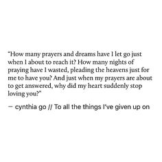 pinterest: cynthia_go   IG: cynthiatingo   cynthia go quotes, love, dreams, letting go, giving up, prayers, wishes, writings, moving on, tumblr, relatable quotes, creative writing