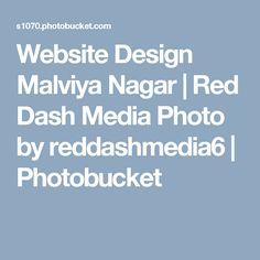 Website Design Malviya Nagar | Red Dash Media Photo by reddashmedia6 | Photobucket Internet Marketing, Website, Red, Design, Online Marketing