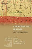 Environmental history : as if nature existed / edited by John R. McNeill, José Augusto Pádua, Mahesh Rangarajan Publicación	Oxford : Oxford University Press, 2010