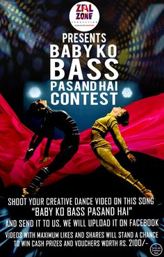 #‎ZealZoneProductions‬ ‪#‎Presents‬ ‪#‎BabyKoBassPasandHai‬ ‪#‎dance‬ ‪#‎contest‬ Last date for entries is 10th August  So what are you waiting for, shoot your video and send it to us. For More info call us on +91-9023823823 You can also call on our toll free number 1800-3002-1503  ‪#‎Salsa‬ ‪#‎Hiphop‬ ‪#‎Zumba‬ ‪#‎Contemporary‬ ‪#‎Rumba‬ ‪#‎Chacha‬ ‪#‎BBoying‬ ‪#‎LyricalHipHop‬ ‪#‎UrbanHipHop‬ ‪#‎Classical‬ ‪#‎Bollywood‬ ‪#‎Punjabi‬ ‪#‎Folk‬ ‪#‎chandigarh‬ ‪#‎Tricity‬ ‪#‎Panchkula‬