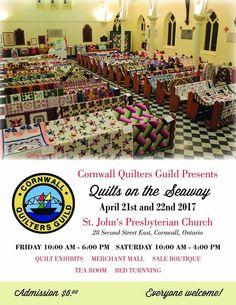 Quilts on the Seaway, presented by the Cornwall Quilters Guild. Friday April 2017 to Saturday April 2017 to St. John's Presbyterian Church, 28 Second Street East, Cornwall, ON April 21, Historical Society, Cornwall, Ontario, Friday, St John's, Activities, Quilts, Street