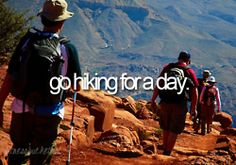 Go hiking for a day.