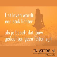 MIND BOOST! Het leven wordt een stuk lichter als je beseft dat jouw gedachten geen feiten zijn - © citaat van Inge Ingspire.nl