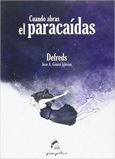 Descargar Cuando abras el paracaídas de José A. Gómez Iglesias PDF, Kindle, eBOok, Cuando abras el paracaídas PDF, Graris