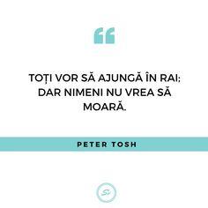"""""""Toți vor să ajungă în rai, dar nimeni nu vrea să moară."""" - Peter Tosh  #petertosh Peter Tosh, Blond, Student, Photo And Video, Videos, Instagram"""