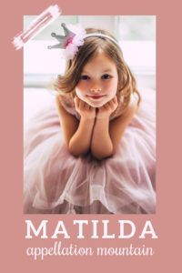 Looking for a name that's not quite traditional, but not too different, either? Matilda hits all the right notes. #girlnames #babynames #namingbaby #appellationmountain