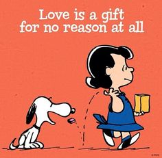 LOVE is a gift for no reason at all #Snoopy